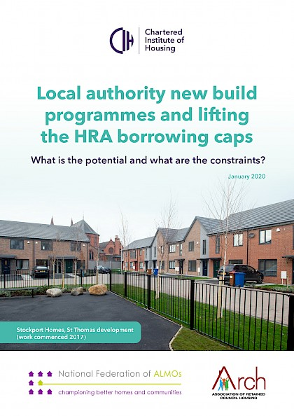 Local authority new build programmes and lifting the HRA borrowing caps  What is the potential and what are the constraints?