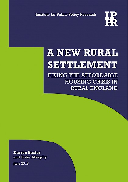 A New Rural Settlement, fixing the affordable housing crisis in rural England.