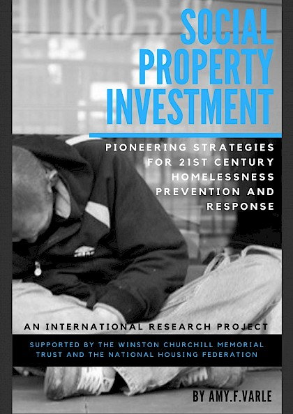 Social Property Investment, pioneering strategies for 21st century homelessness prevention and response