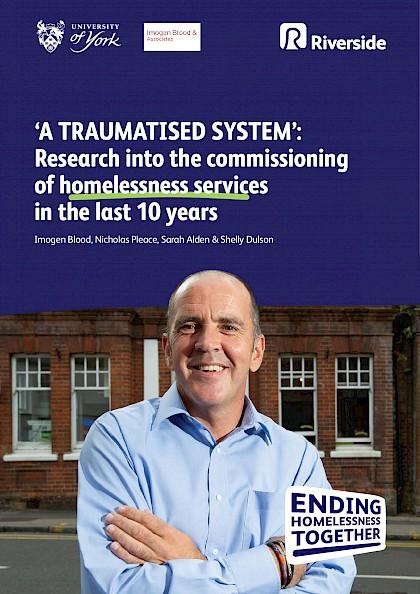 A Traumatised System, research into the commissioning of homelessness services in the last 10 years.