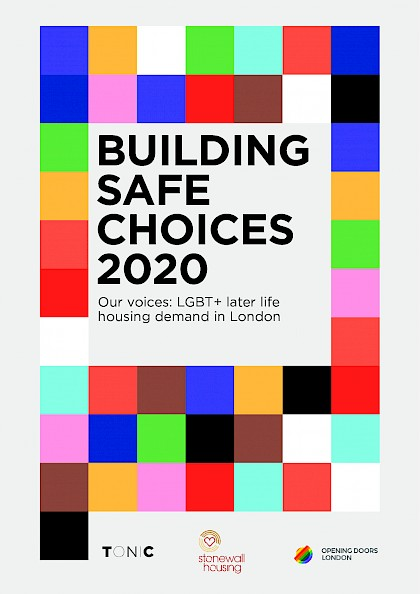 Building Safe Choices: Our voices - LGBT+ later life housing demand in London