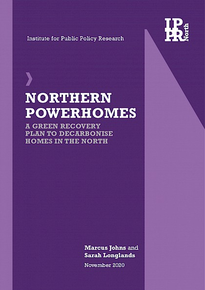 Northern Powerhomes: A green recovery plan to decarbonise homes in the North